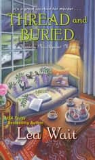 Thread and Buried ebook by Lea Wait