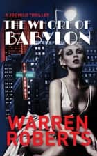 The Whore of Babylon ebook by Warren Roberts