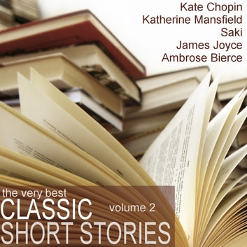 The Very Best Classic Short Stories - Volume II audiobook by Saki,James Joyce,Kate Chopin