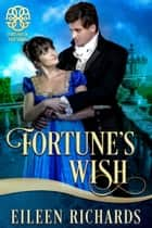 Fortune's Wish ebook by Eileen Richards, Fortunes of Fate