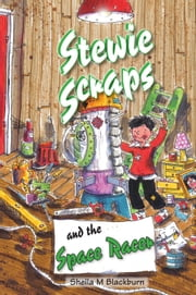 Stewie Scraps and the Space Racer ebook by Sheila Blackburn