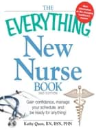 The Everything New Nurse Book, 2nd Edition ebook by Kathy Quan