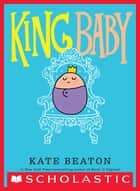 King Baby ebook by Kate Beaton