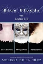 Blue Bloods: Books I-III ebook by Melissa de la Cruz