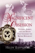 A Magnificent Obsession ebook by Helen Rappaport
