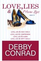 Love, Lies and More Lies - Books 1-4 - Love, Lies and More Lies ebook by DEBBY CONRAD