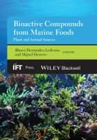 Bioactive Compounds from Marine Foods ebook by Miguel Herrero,Blanca Hernández-Ledesma