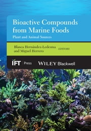 Bioactive Compounds from Marine Foods - Plant and Animal Sources ebook by Miguel Herrero,Blanca Hernández-Ledesma