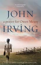 A Prayer For Owen Meany ebook by John Irving