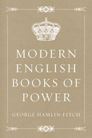 Modern English Books of Power ebook by George Hamlin Fitch