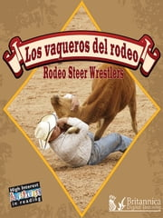 Los Vaqueros del Rodeo (Rodeo Steer Wrestlers) ebook by Lynn Stone, Britannica Digital Learning