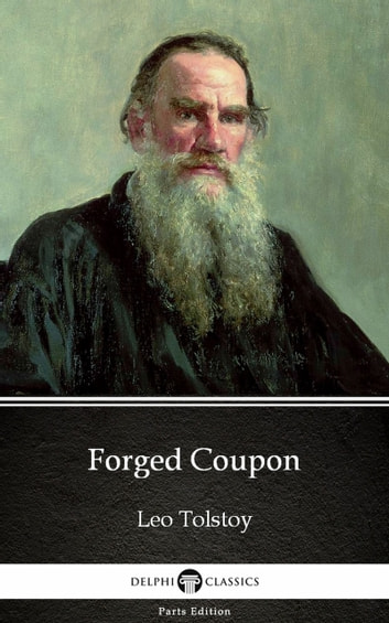 Forged Coupon by Leo Tolstoy (Illustrated) ebook by Leo Tolstoy