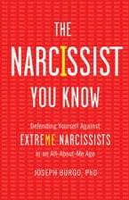 The Narcissist You Know, Defending Yourself Against Extreme Narcissists in an All-About-Me Age