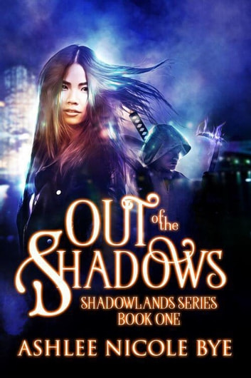 Out of the Shadows - Shadowlands, #1 ebook by Ashlee Nicole Bye
