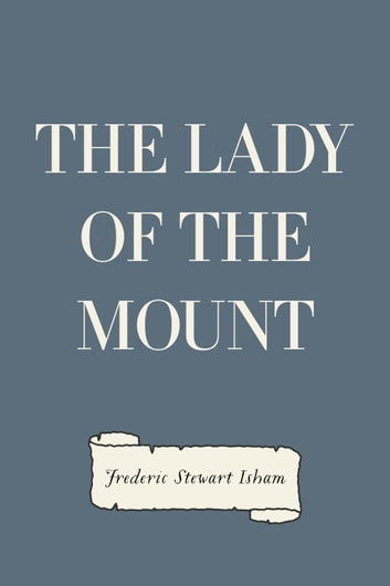 The Lady of the Mount ebook by Frederic Stewart Isham