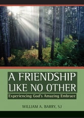 A Friendship Like No Other ebook by William A. Barry,SJ