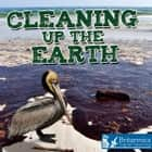 Cleaning Up the Earth ebook by Precious McKenzie, Britannica Digital Learning