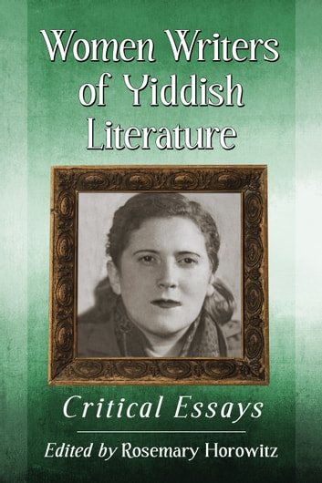 Women Writers of Yiddish Literature - Critical Essays ebook by