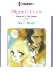 Pilgrim's Castle (Harlequin Comics) - Harlequin Comics ebook by Winspear Violet,Misuzu Sasaki