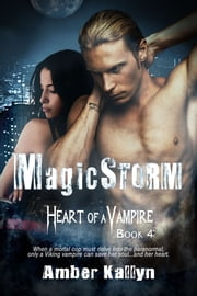 Magicstorm (Heart of a Vampire, Book 4) ebook by Amber Kallyn