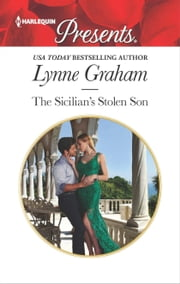 The Sicilian's Stolen Son - Escape to Sicily with this Secret Baby Romance ebook by Lynne Graham