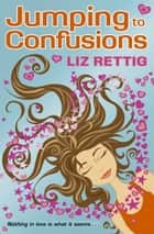 Jumping to Confusions ebook by Liz Rettig