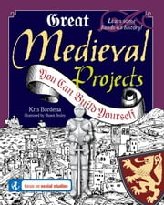 Great Medieval Projects You Can Build Yourself ebook by Bordessa, Kris