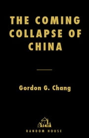 The Coming Collapse of China ebook by Kobo.Web.Store.Products.Fields.ContributorFieldViewModel