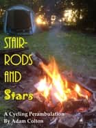 Stair-Rods and Stars: A Cycling Perambulation ebook by Adam Colton