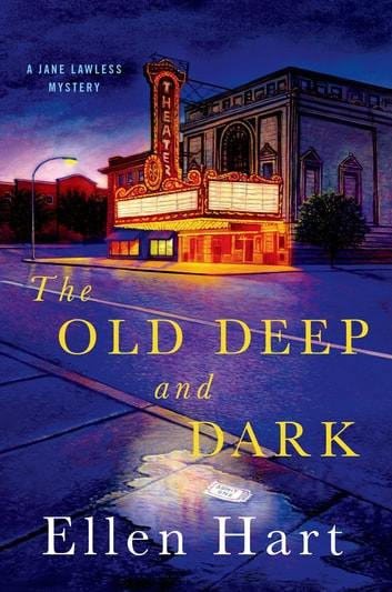 The Old Deep and Dark - A Jane Lawless Mystery ebook by Ellen Hart
