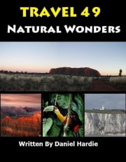 Travel 49 Natural Wonders ebook by Daniel Hardie