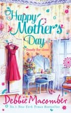 Happy Mother's Day: Ready for Romance / Ready for Marriage ebook by Debbie Macomber