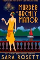 Murder at Archly Manor ebook by Sara Rosett