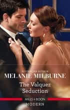 The Valquez Seduction ebook by Melanie Milburne