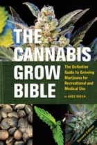The Cannabis Grow Bible ebook by Greg Green