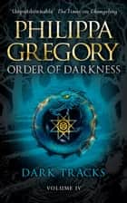Dark Tracks ebook by Philippa Gregory