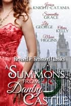 A Summons From Danby Castle ebook by Jerrica Knight-Catania, Samantha Grace, Olivia Kelly,...