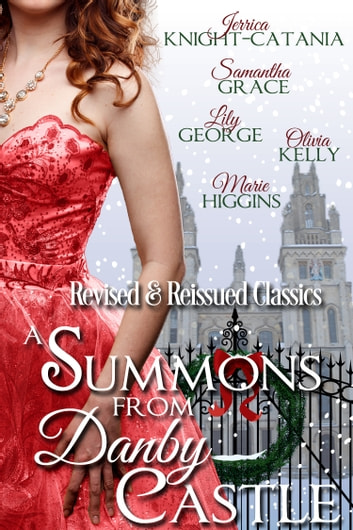 A Summons From Danby Castle ebook by Jerrica Knight-Catania,Samantha Grace,Olivia Kelly,Marie Higgins,Lily George