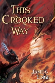 This Crooked Way ebook by James Enge