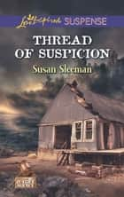 Thread of Suspicion ebook by Susan Sleeman