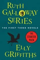 Ruth Galloway Series - The First Three Novels E-bok by Elly Griffiths