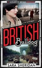 British Bulldog ebook by Sara Sheridan