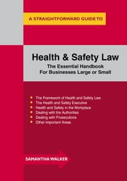 Health And Safety Law - A Straightforward Guide ebook by Sam Walker