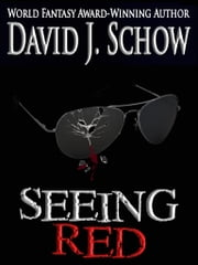 Seeing Red ebook by David J. Schow