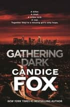 Gathering Dark ebook by Candice Fox