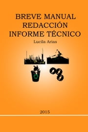 Breve Manual Redacción Informe Técnico ebook by Lucila Arias