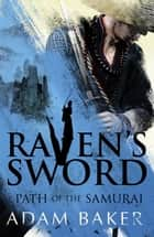 Raven's Sword ebook by Adam Baker