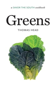 Greens - a Savor the South® cookbook ebook by Thomas Head