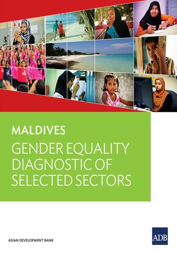 Maldives - Gender Equality Diagnostic of Selected Sectors ebook by Asian Development Bank