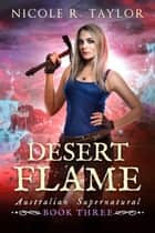 Desert Flame ebook by Nicole R. Taylor